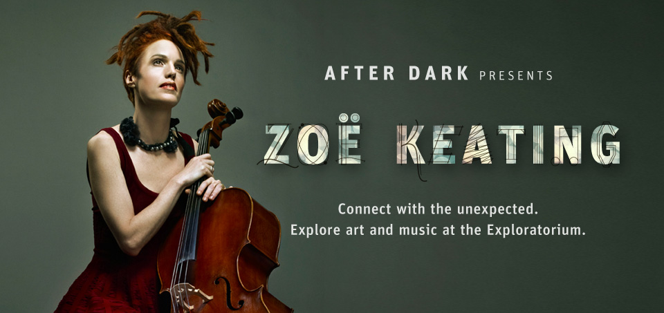 Exploratorium: After Dark: Zoë Keating