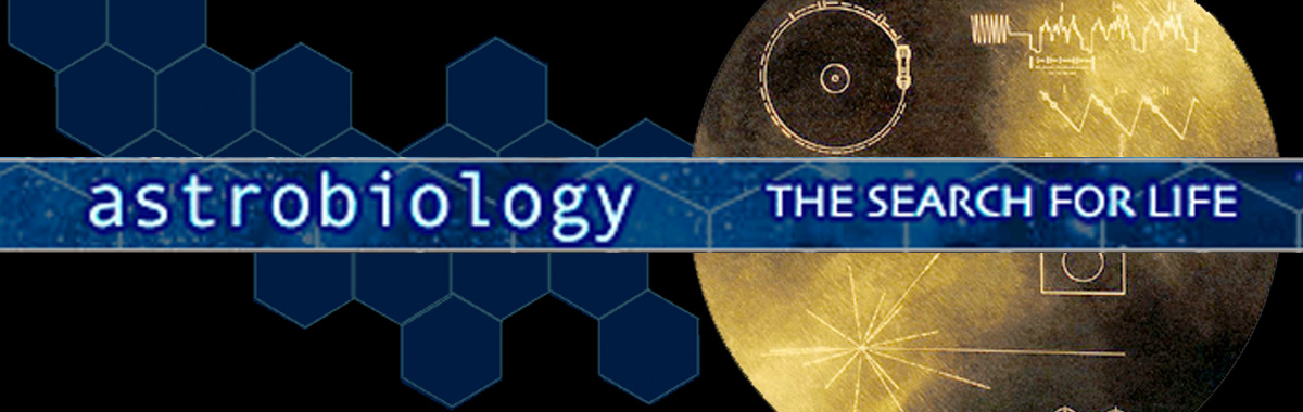 Origins: Astrobiology: The Search for Life