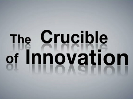 The Crucible of Innovation
