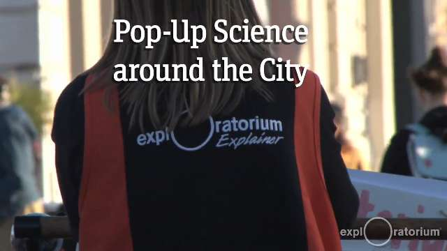 The Explainers Pop-Up Science around the City
