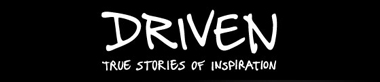 Driven: True Stories of Inspiration