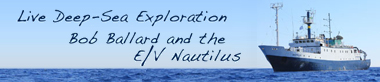 Live Deep-Sea Exploration with the E/V Nautilus