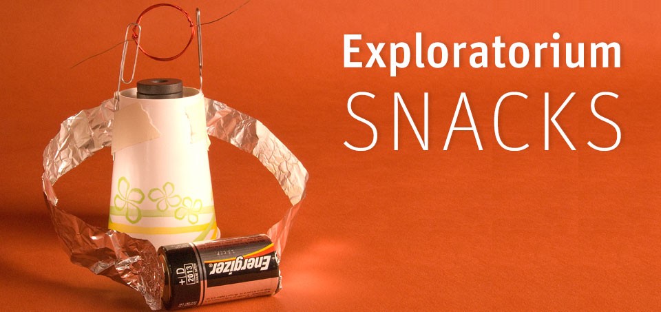 Exploratorium: Science Snacks