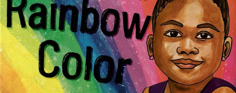 A watercolor illustration of a young Black girl's face with a rainbow background and the words