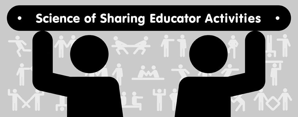 Science of Sharing Educator Activities