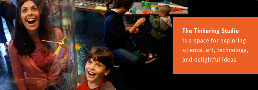 The Tinkering Studio is a space for exploring science, art, technology, and delightful ideas
