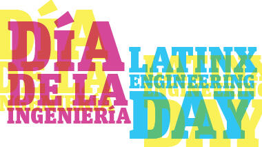 Día de la Ingeniería/Latino Engineering Day