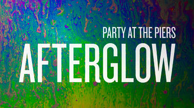 Party at the Piers Afterglow