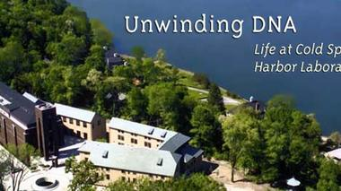 Unwinding DNA: Life at Cold Spring Harbor Laboratory