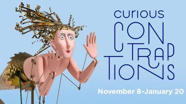 Curious Contraptions November 8–January 20, 2019