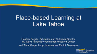 Heather Segale, Education and Outreach Director for the Lake Tahoe Environmental Research Center, describes how the UC...